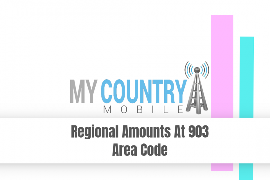 Regional Amounts At 903 Area Code - My Country Mobile