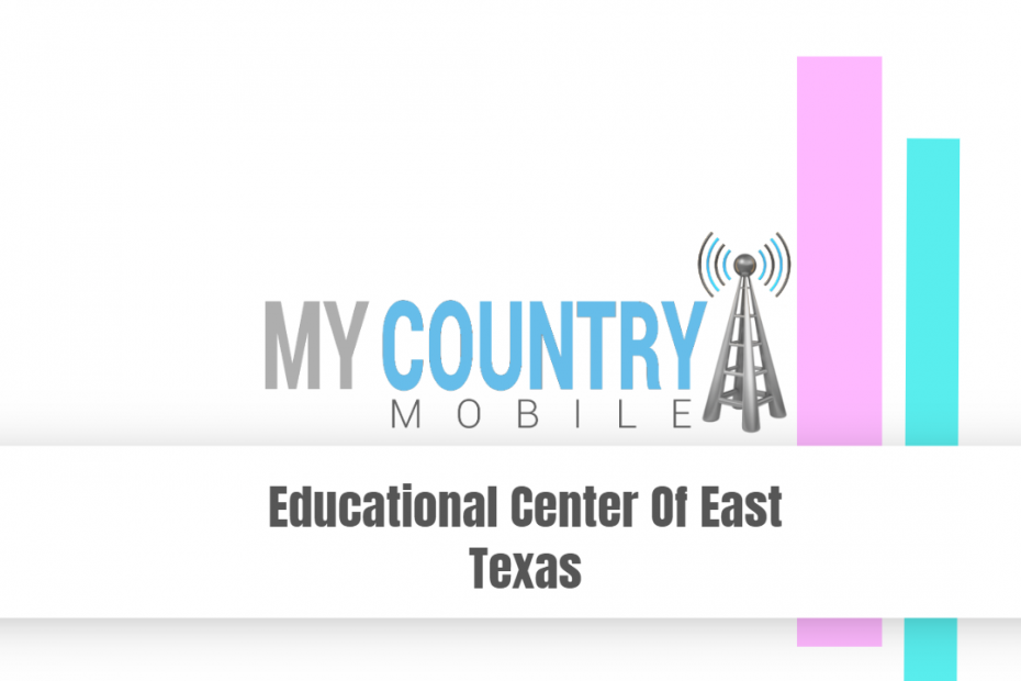 Educational Center Of East Texas - My Country Mobile