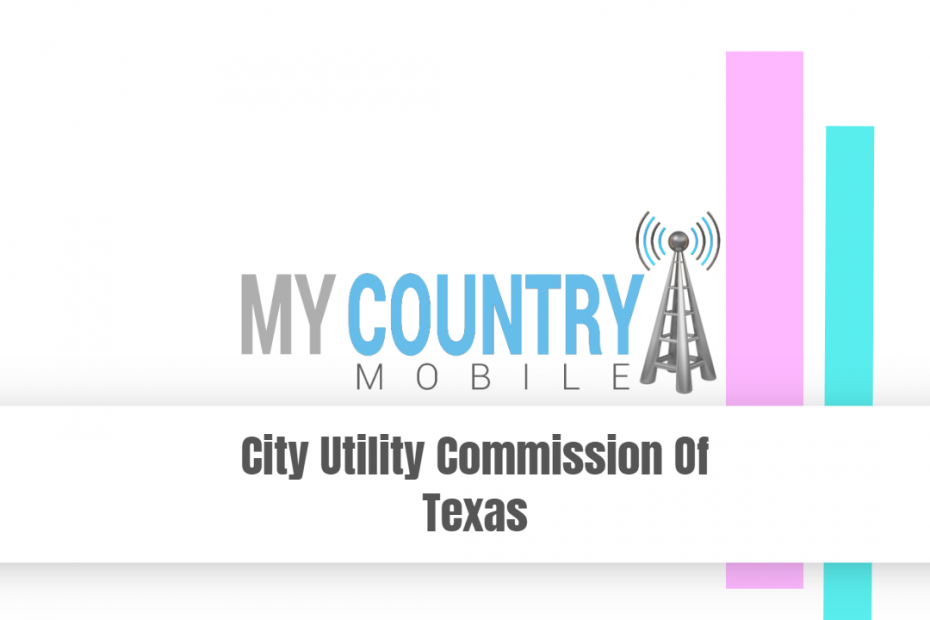 City Utility Commission Of Texas - My Country Mobile