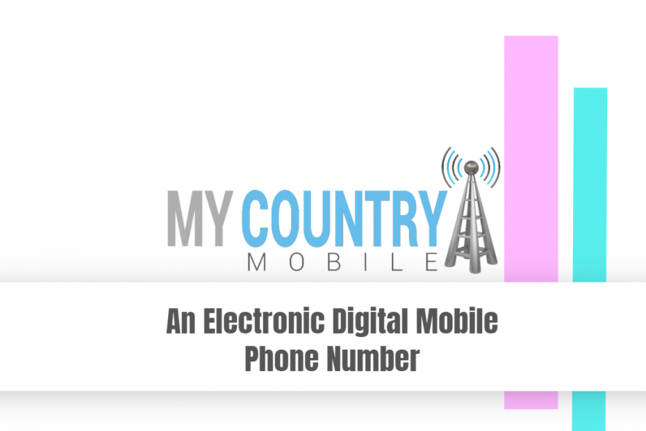 An Electronic Digital Mobile Phone Number - My Country Mobile