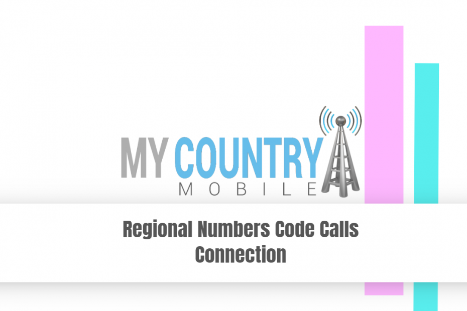 Regional Numbers Code Calls Connection - My Country Mobile