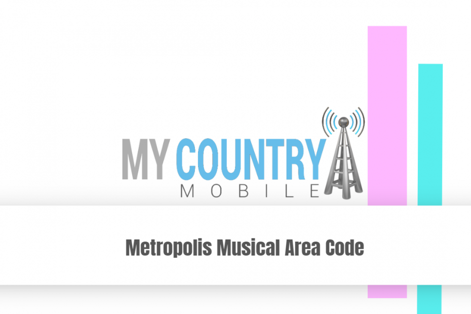 Metropolis Musical Area Code - My Country Mobile