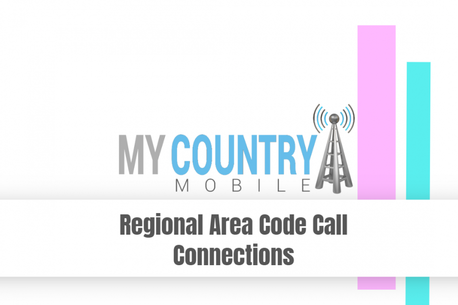 Regional Area Code Call Connections - My Country Mobile